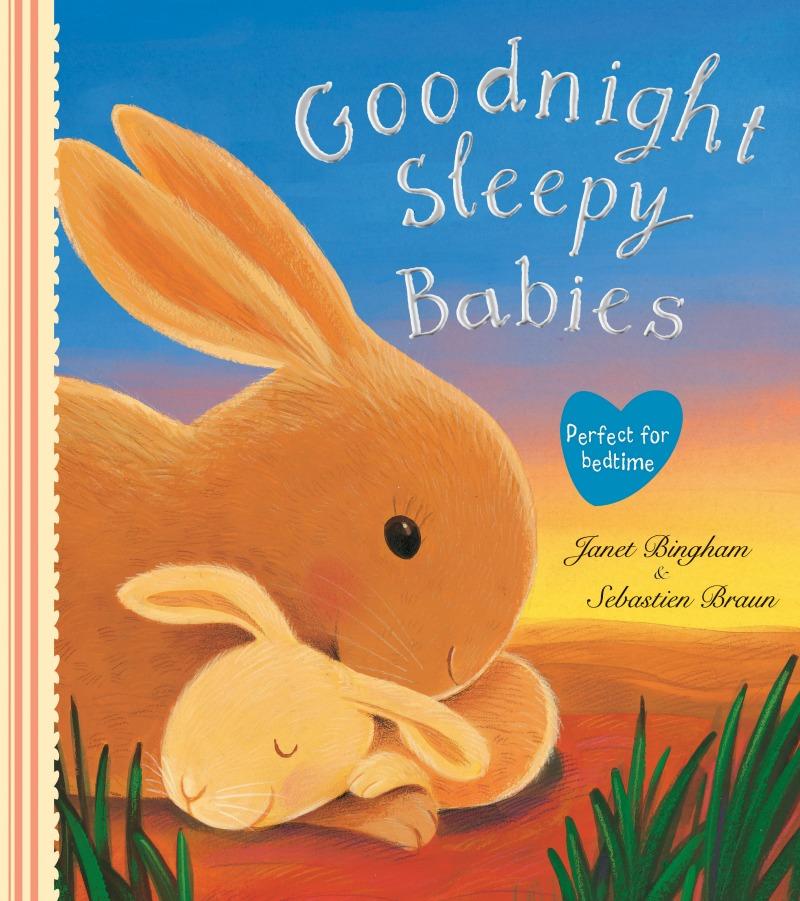 Goodnight sleepy babies by janet bingham and sebastian braun