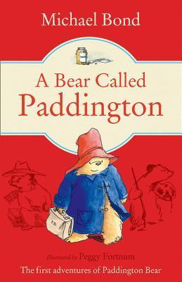 Bear Called Paddington by Michael Bond