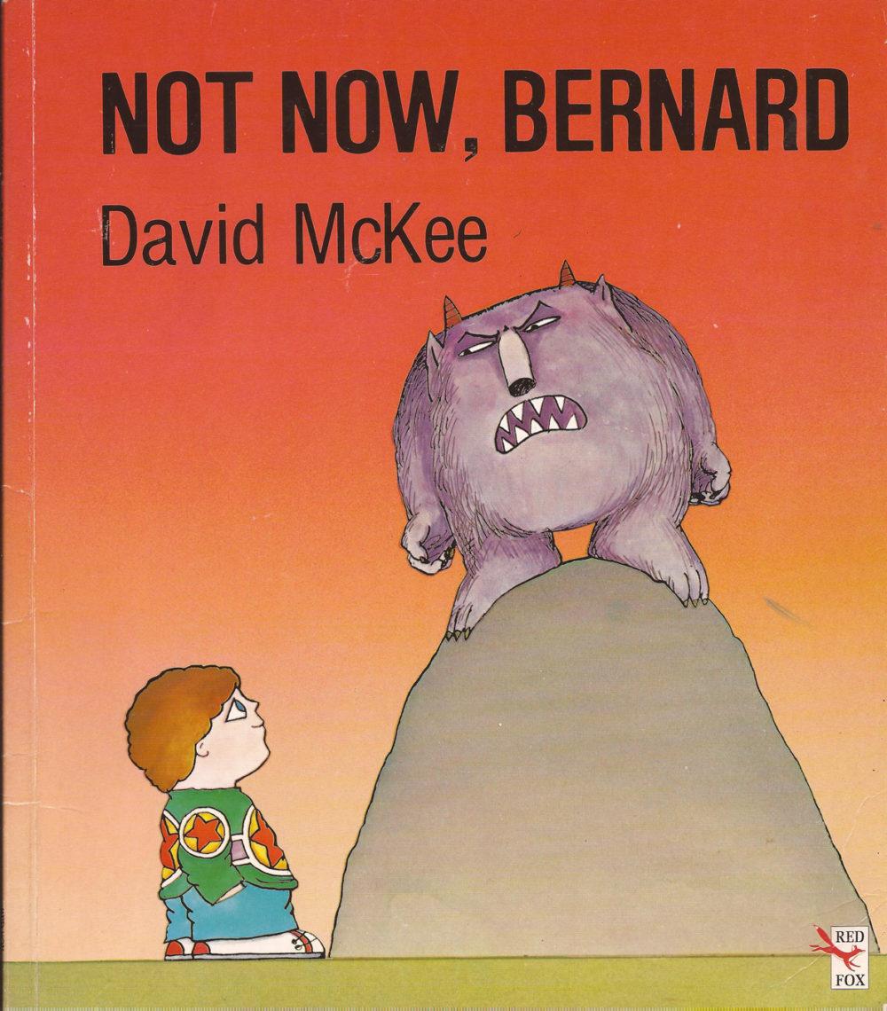 Not Now, Bernard by Bernard McKee
