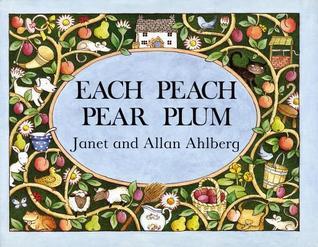 Each Peach Pear Plum by Allan and Janet Ahlberg