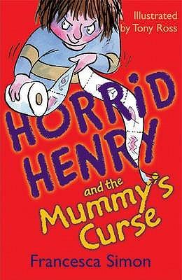 Horrid Henry and the Mummy's Curse by Francesca Simon
