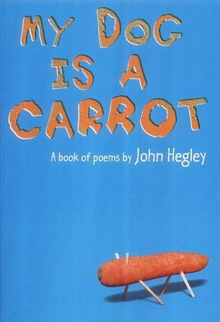 My Dog Is A Carrot by John Hegley