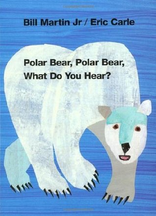 Polar Bear, Polar Bear What Do You Hear? by Eric Carle