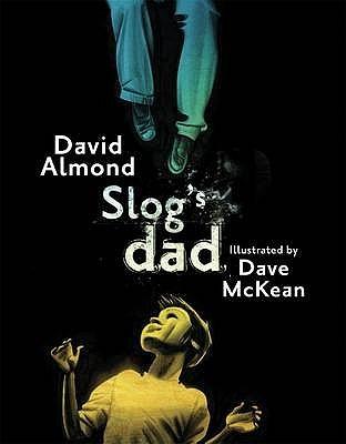 Slog's Dad by David Almond