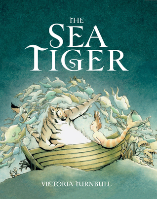 The Sea Tiger by Victoria Turnbull