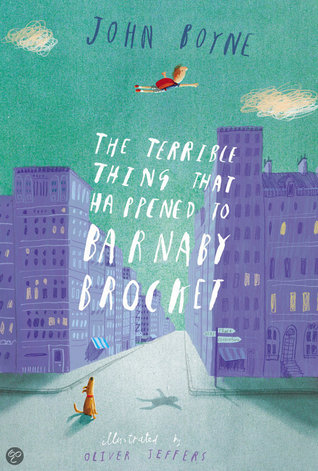 The Terrible Thing That Happened to Barnaby Rocket by John Boyne