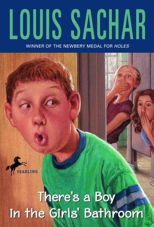 There's A Boy In The Girl's Bathroom by Louis Sachar