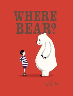 Where Bear? by Sophie Henn